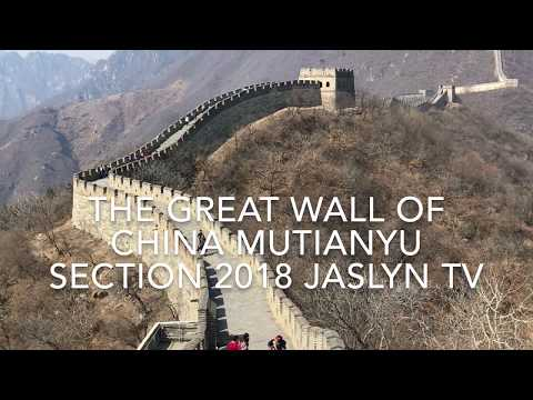 THE GREAT WALL OF CHINA MUTIANYU SECTION 2018 JASLYN TV
