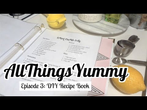 DIY Recipe Book (Free Copies Available) - AllThingsYummy Episode 3