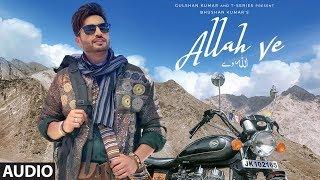 Full Audio: ALLAH VE   Jassie Gill   Alankrita S  Sunny Vik, Raj   Bhushan Kumar  New Song 2019