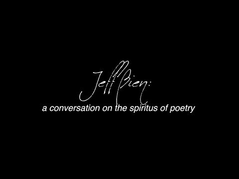 JEFF BIEN: a conversation on the spiritus of poetry