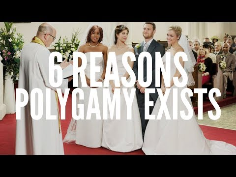 6 Reasons Polygamy Exists
