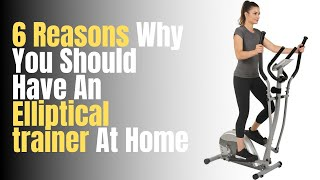 6 Reasons Why Elliptical Trainer Is Better Than Treadmill
