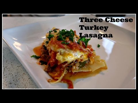 Three Cheese Turkey Lasagna!!