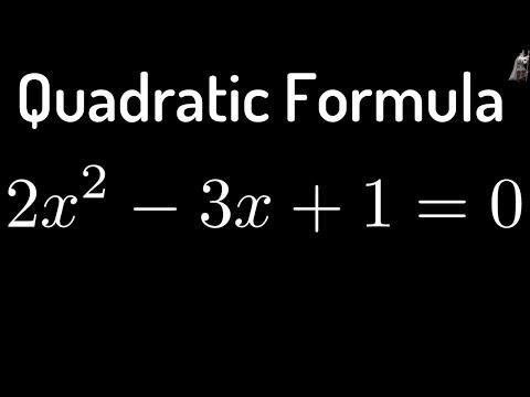 Solving 2x^2 - 3x + 1 = 0 using the Quadratic Formula