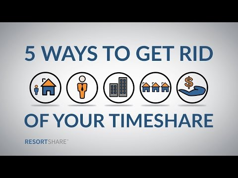 5 Ways to Get Rid of Your Timeshare