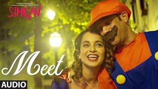 Arijit Singh: Meet Full Audio Song | Simran | Kangana Ranaut | Sachin-Jigar