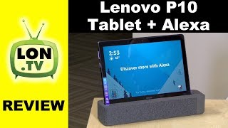 Lenovo Smart Tab P10 Review - Alexa Enabled Tablet with Dock