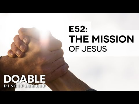 E52 The Mission of Jesus