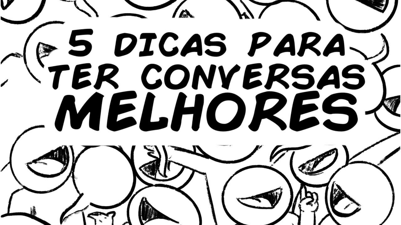 5 DICAS PARA TER CONVERSAS MENOS CHATAS
