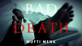 BAD DEATH | [Powerful Reminder] | Mufti Menk