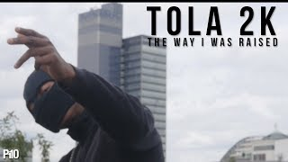 P110 - Tola 2K - The Way I Was Raised [Music Video]