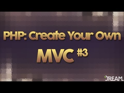 PHP: Create Your Own MVC (Part 3)