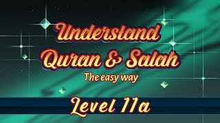 11a | Understand Quran and Salaah Easy Way