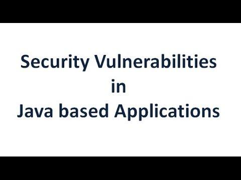Security vulnerabilities in java based applications