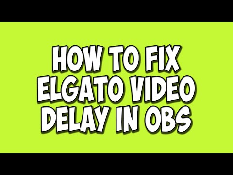 How To Fix Video Delay While Streaming (Audio and Video Out of Sync) Elgato HD and OBS