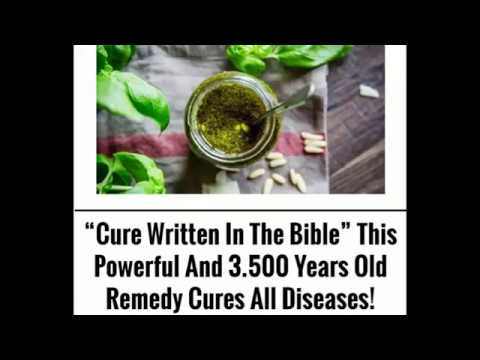 """""""Cure Written In The Bible"""" This Powerful And 3 500 Years Old Remedy Cures All Diseases!"""