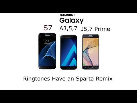 Samsung Galaxy S7, A3,5,7, J5,7 Prime Ringtones Have an Sparta Remix