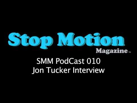 Stop Motion PodCast 010 - Jon Tucker