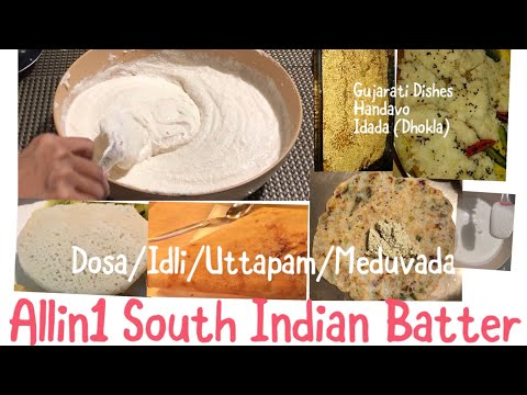 SouthIndian Batter for Dosa,Idli,Uttapam,Meduvada,Appam, and Gujarati Dishes Handavo & Idada-Dhokla