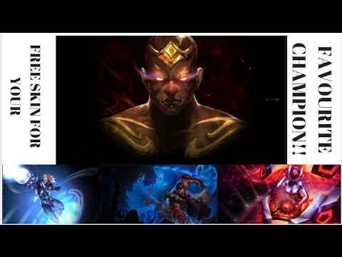 HOW TO GET A SKIN FOR YOUR FAVOURITE CHAMPION  FOR FREE!!!! [READ DESCRIPTION]