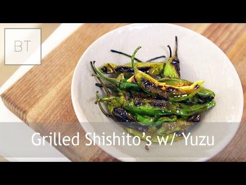 Grilled Shishito's w/ Yuzu | Byron Talbott