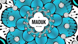 Maduk - Not Alone (feat. Duckfront, MVE and Frae)