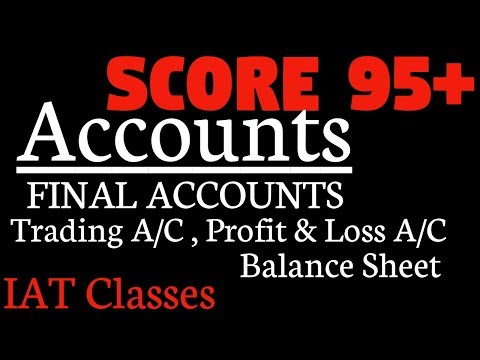 Final Account, Trading A/c, P & L A/c and Balance Sheet