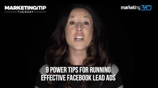 9 POWER TIPS for Running Effective Facebook Lead Ads | Marketing Tip Tuesday