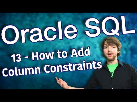 Oracle SQL Tutorial 13 - How to Add Column Constraints (Attributes)