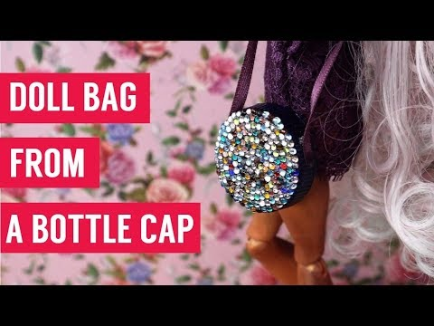 How To Make Doll Bag from a Bottle Cap Easy - DIY Tutorial for Barbie, Monster High, Bratz, Blythe