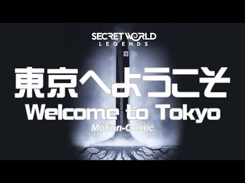 Secret World Legends - 東京へようこそ [Welcome to Tokyo] - Motion-Comic