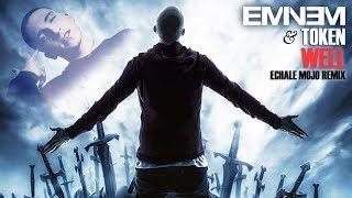 Eminem & Token - Well (2019)