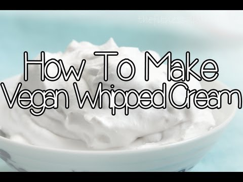 How To Make Vegan Whipped Cream (TheVegetarianBaker)