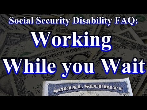 Social Security Disability FAQ: Can I Work while applying for Disability?