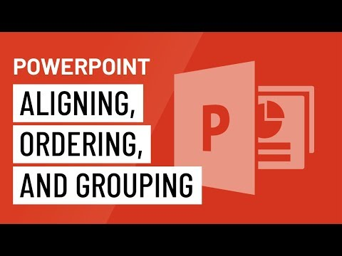 PowerPoint 2016: Aligning, Ordering, and Grouping Objects