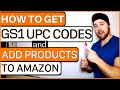 How to get GS1 barcodes for Amazon – Add products with GS1 UPC Codes