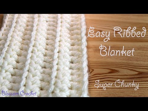 Easiest & Fastest Crochet Blanket - Ribbed / Ridged - Super Chunky