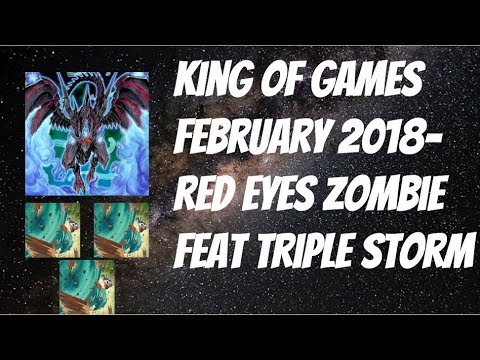 King of Games February 2018- Red Eyes Zombie Dragon  feat Triple Storm