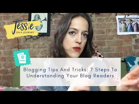 Blogging Tips And Tricks: 7 Steps To Understanding Your Blog Readers [2017]