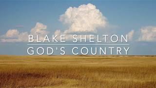 Blake Shelton  Gods Country Lyrics