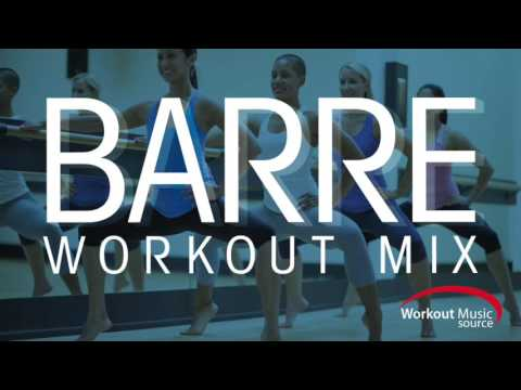 Workout Music Source // Barre Workout Mix (103-130 BPM)