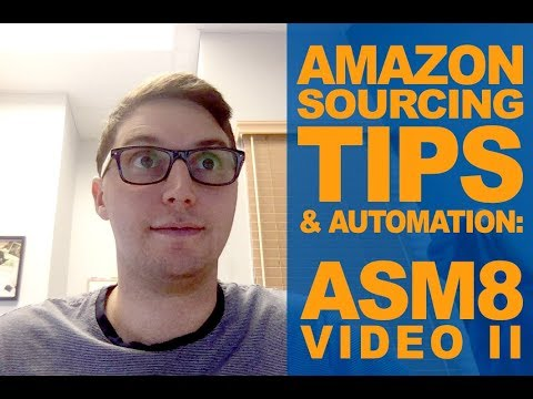 Amazon Sourcing Tips & Automation: ASM8 Video 2