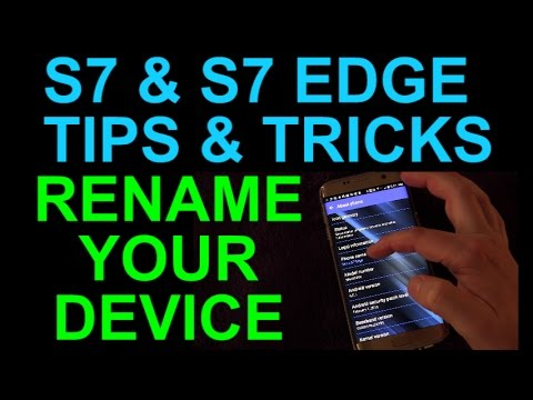 Samsung Galaxy S7 and Edge Rename Your Device to Custom Name - Tips and Tricks