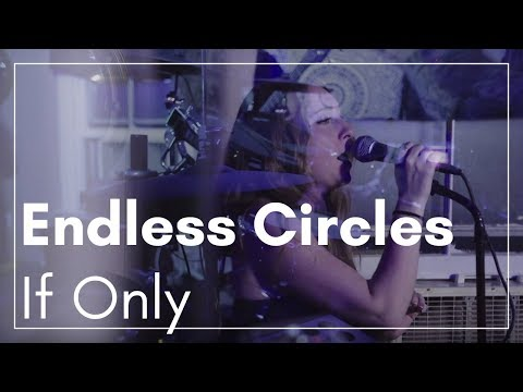 Endless Circles- If Only (Live With Hodgepodge)