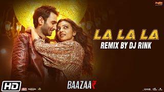 La La La Remix | Baazaar | Remix By DJ Rink | Neha Kakkar | Bilal Saeed | Saif Ali Khan
