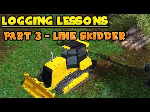 [FDR Logging Lessons] - EP3 - Line Skidder Operation