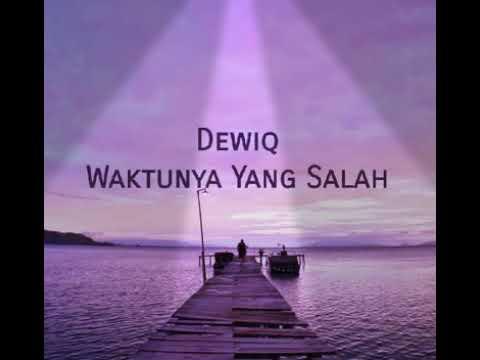 Download Dewiq - Waktunya Yang Salah MP3 Gratis
