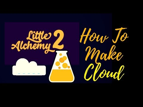 Little Alchemy 2-How To Make Cloud Cheats & Hints