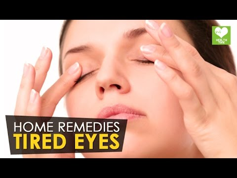 Tired eyes - Home Remedies | Health Tone Tips