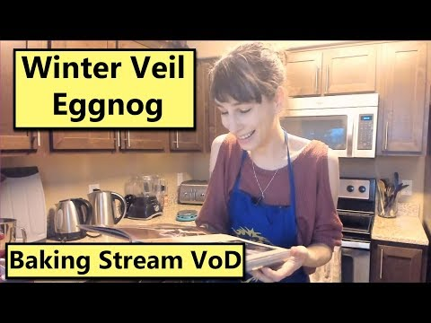Winter Veil Eggnog from the WoW Cookbook - December 19 Baking Stream Vod